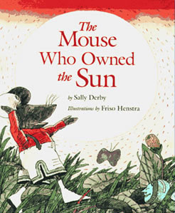 The Mouse Who Owned the Sun, door Friso Henstra