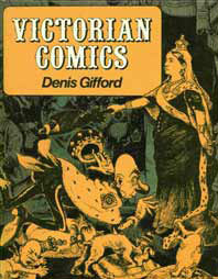 Victorian Comics, by Denis Gifford