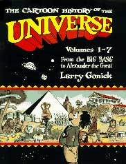 The Cartoon History of the Universe, by Larry Gonick