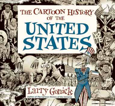The Cartoon History of the United States, by Larry Gonick