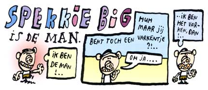 Spekkie Big is the Man, by Marc van der Holst