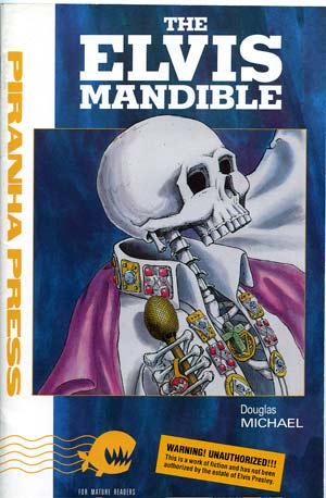 The Elvis Mandible, by Douglas Michael