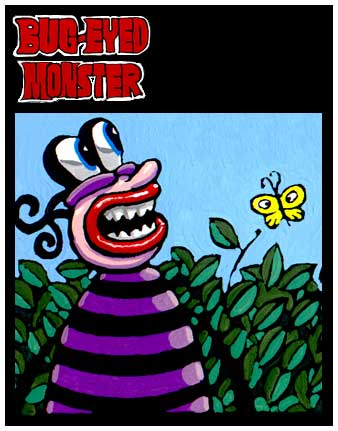 Bug-Eyed Monster, by Bernie Mireault