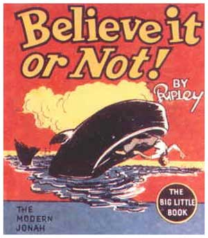 Believe it or Not, by Robert L. Ripley