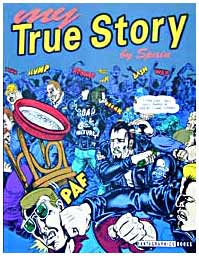 My True Story, by Spain Rodriguez