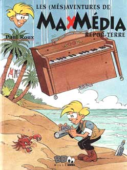 Les (més)adventures de Max Média, by Paul Roux