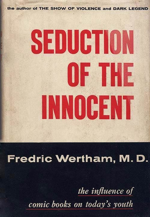 Seduction of the Innocent, by Dr. Fredric Wertham