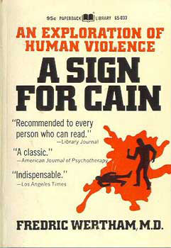 A Sign for Cain, by Dr. Fredric Wertham