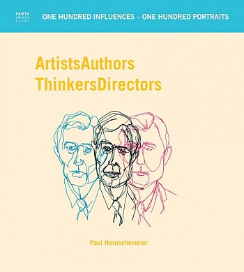 Artists Authors Thinkers Directors - One hundred influences - one hundred portra