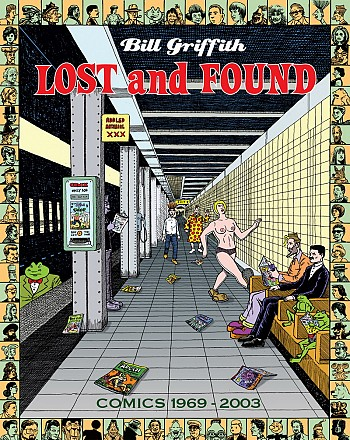 Bill griffith: lost and found 1969-2003