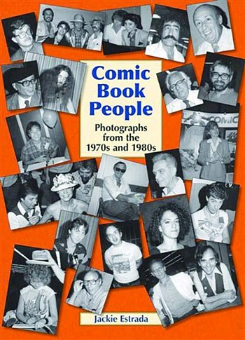 Comic Book People - Photographs from the 1970s and 1980s