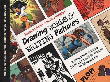 Drawing Words & Writing Pictures - A definitive course from concept to comic in