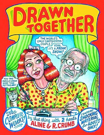 Drawn Together - The Complete Works by that thing with 2 heads - Aline & R. Crum
