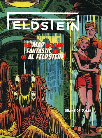 Feldstein - The mad life and fantastic art of Al Feldstein