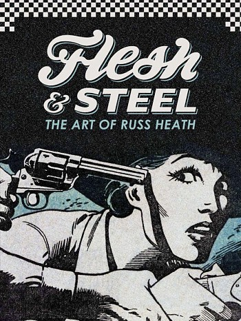 Flesh & Steel - The art of Russ Heath