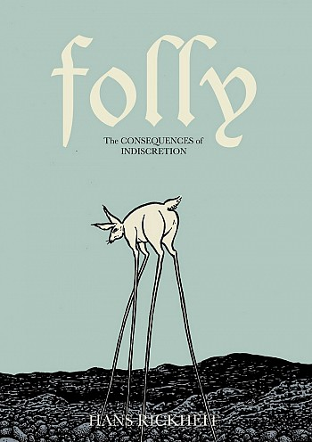 Folly: The consequences of indiscretion
