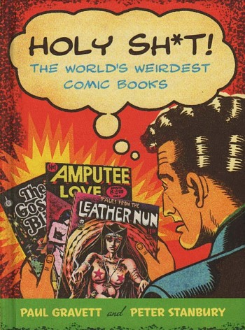 Holy Shit! The World's Weirdest Comic Books