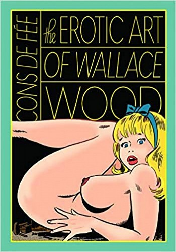 The Erotic Art Of Wallace Wood