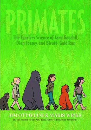 The Fearless Science of Jane Goodall, Dian Fossey, and Birute Galdikas