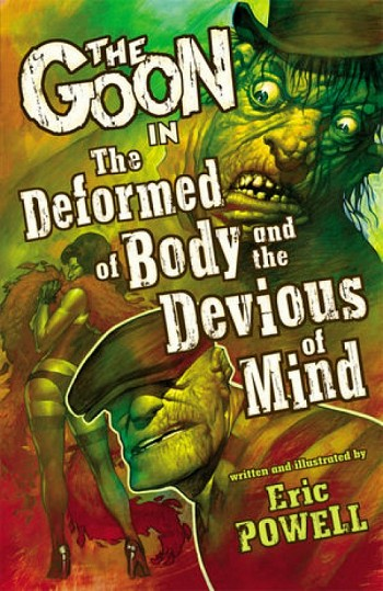 The Goon in the Deformed of Body and the Devious of Mind
