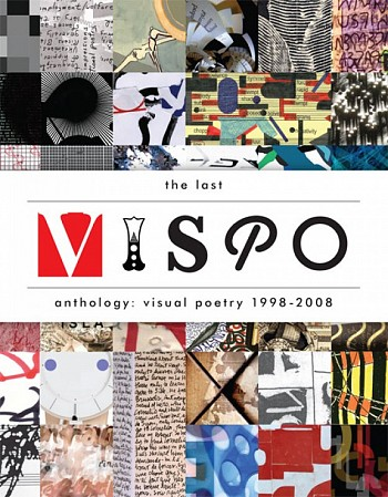 The Last Vispo Anthology: Visual Poetry 1998-2008