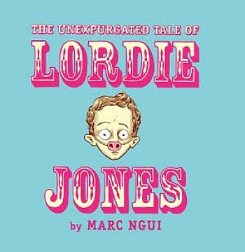 The Unexpurgated Tale of Lordie Jones