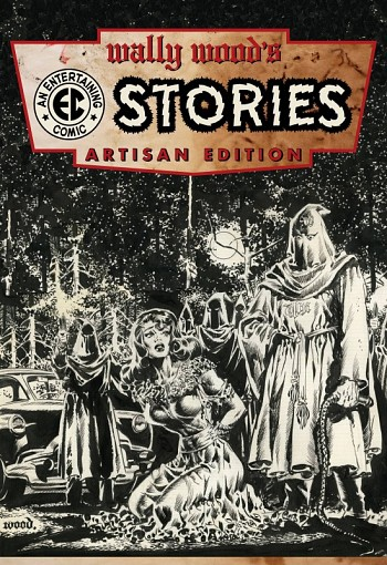 Wally Wood's Stories - Artisan Edition