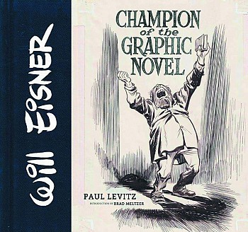 Will Eisner, Champion of the Graphic Novel