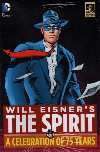 Will Eisner's Spirit - A Celebration of 75 Years